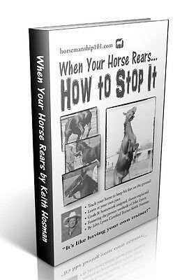 When Your Horse Rears... How to Stop It (FOR SALE BY AUTHOR OF BOOK)