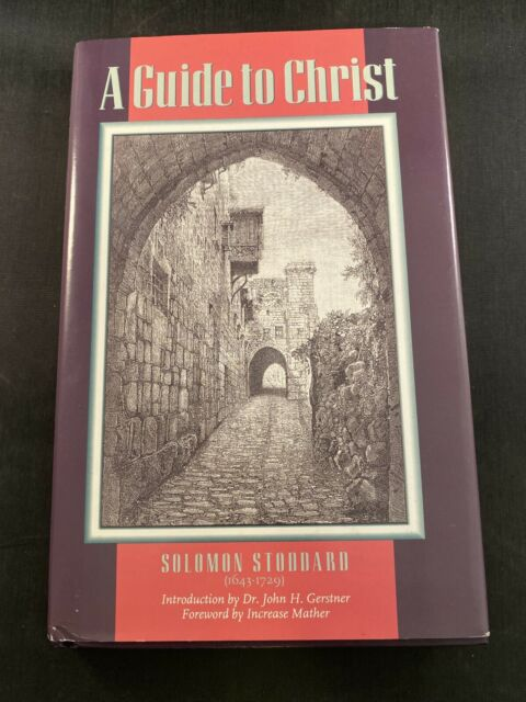 A Guide to Christ by Solomon Stoddard (Trade Cloth, Reprint)
