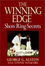 The Winning Edge : Show Ring Secrets by Connie Vanacore and George G. Alston (1992, Hardcover)