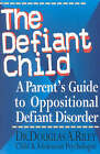 The Defiant Child: A Parent's Guide to Oppositional Defiant Disorder by Douglas A. Riley (Paperback, 1997)