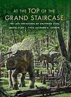 At the Top of the Grand Staircase: The Late Cretaceous of Southern Utah by Indiana University Press (Hardback, 2013)