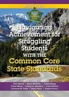 Navigating Achievement for Struggling Students with the Common Core State Standards by Chris Weber, Brian McNulty, Lillian Hawkins, Tom Hierck (Paperback, 2014)