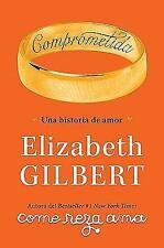 Comprometida: Una historia de amor  Committed: A Love Story (Spanish E-ExLibrary