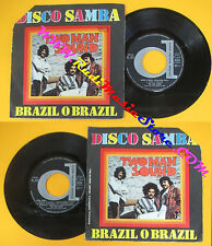LP 45 7'' TWO MAN SOUND Disco samba Brazil o brazil 1978 italy no cd mc dvd