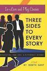 Three Sides to Every Story: Devastation, True Love, and Bittersweet Revenge by Robyn Gant (Paperback / softback, 2012)