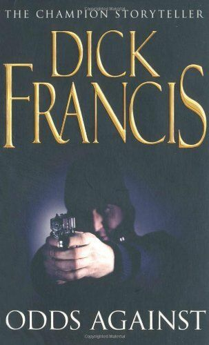 Odds Against By Dick Francis. 9780330105972