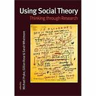 Using Social Theory: Thinking Through Research by Michael Pryke (Hardback, 2003)