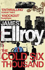 The Cold Six Thousand by James Ellroy (Paperback, 2010)