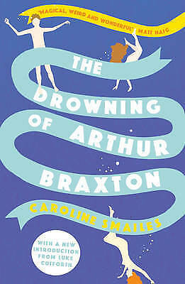 1 of 1 - The Drowning of Arthur Braxton, Smailes, Caroline, New Book