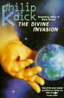 The Divine Invasion by Philip K. Dick (Paperback, 1989)