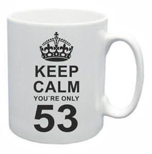 53rd Nouveauté Cadeau D'anniversaire Présent Thé Mug Keep Calm Votre Seulement 53 Tasse à Café-afficher Le Titre D'origine