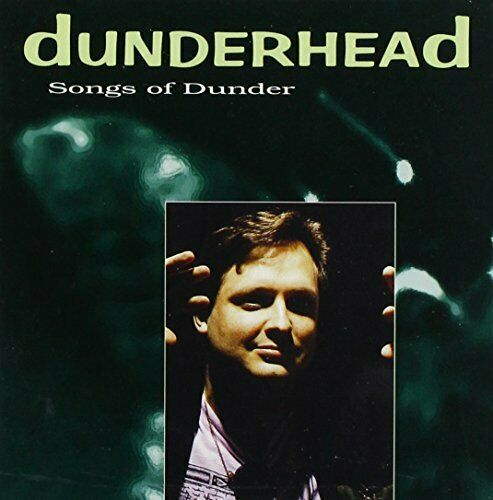 DUNDERHEAD - SONGS OF DUNDER NEW CD