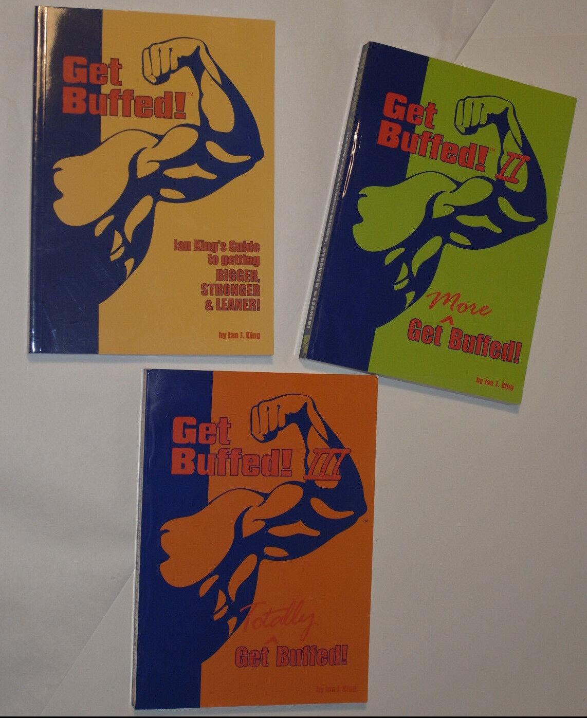 GET BUFFED  I, II & III ALL 3 VOLUMES  IAN KING'S GUIDE GETTING BIGGER, STRONGER