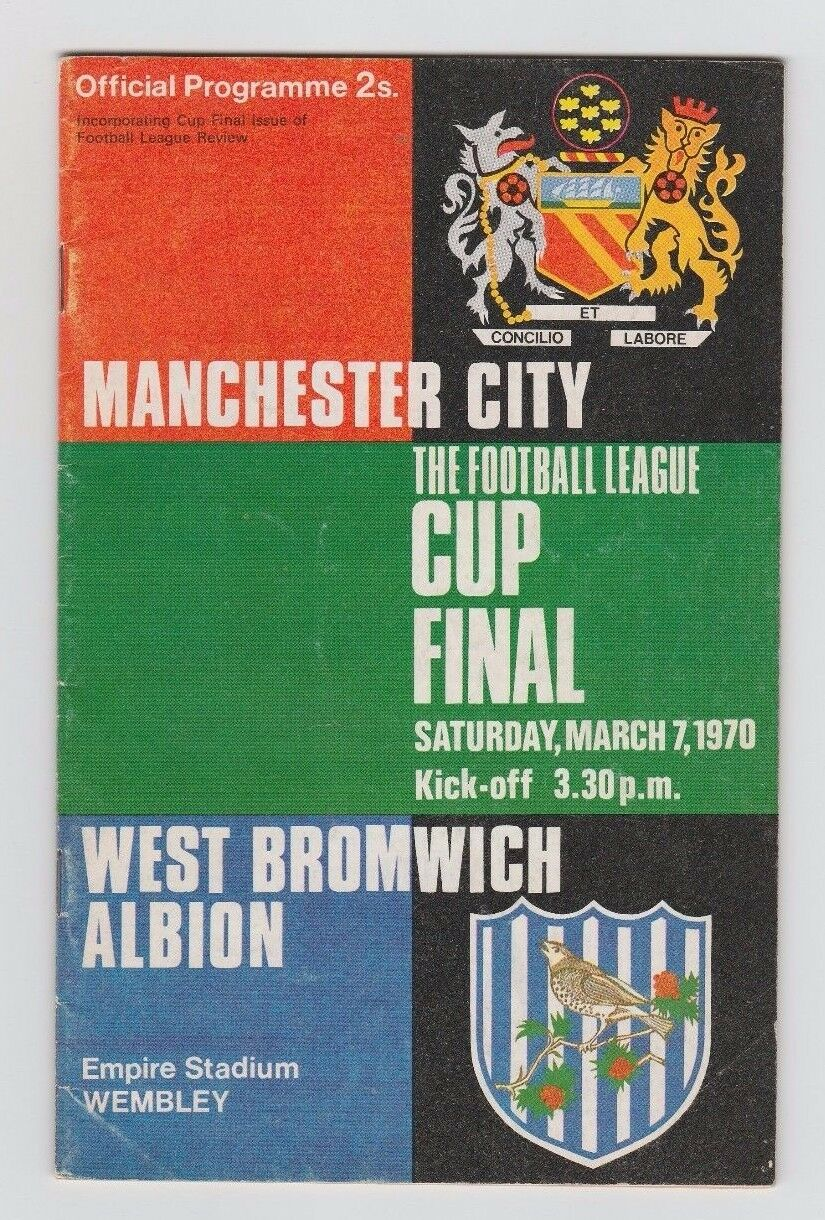 Orig.PRG  ENGLAND  League Cup Cup Cup 1969 70 FINALE MANCHESTER CITY - WEST BROMWICH ALB f23589
