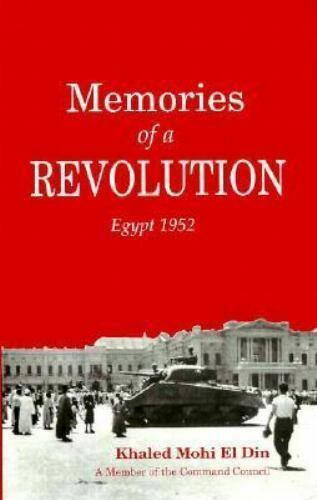 """""""Memories of a Revolution : Egypt, 1952-ExLibrary by Din, Khaled Mohi El """""""