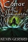 Conor and the Crossworlds: Surviving an Altered World by Kevin Gerard (Paperback / softback, 2008)