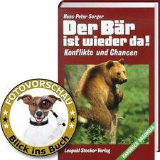 Der Bär ist wieder da! Konflikte und Chancen  (Bärenjagd, Schäden, Ansiedelung)