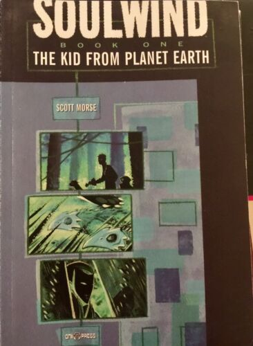 Soulwind Book One TPB The Kid from Planet Earth Scott Morse