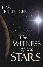 The Witness of the Stars by Ethelbert W. Bullinger and E. W. Bullinger (2003, Paperback)