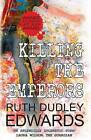 Killing the Emperors by Ruth Dudley Edwards (Paperback, 2013)