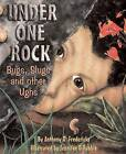 Under One Rock: Bugs, Slugs and Other Ughs by Anthony D. Fredericks (Paperback, 2001)