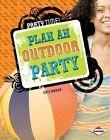 Plan an Outdoor Party 9781467738330 by Eric Braun Hardback