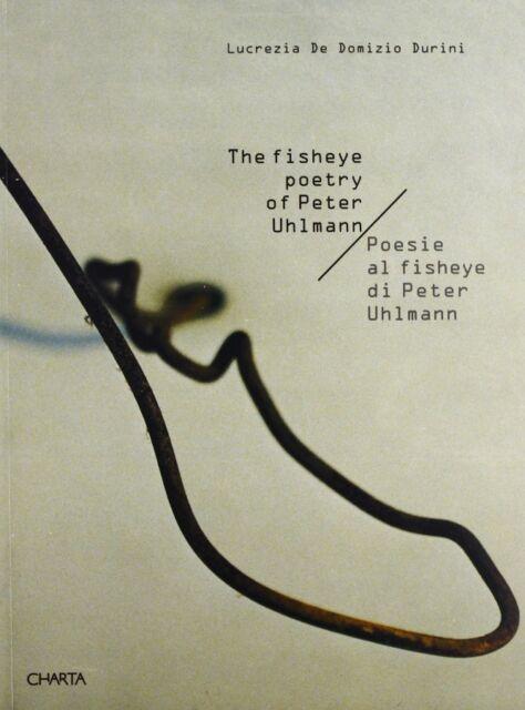 Poesie al Fisheye di Peter Uhlmann The Fisheye Poetry of Peter Uhlmann - Charta