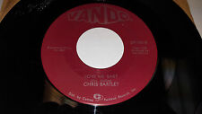 CHRIS BARTLEY Love Me Baby / The Sweetest Thing This Side Of 45 Vando 101 VG+