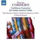 Ernesto Cordero - : Caribbean Concertos for Guitar and Violin (2011)