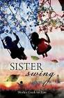 Sister Swing by Shirley Lim (Paperback, 2011)