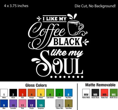 4inch Like Coffee Black Like My Soul Decal Sticker Decor For Mug Car Kitchen Car