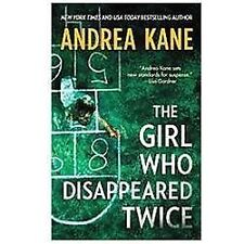 The Girl Who Disappeared Twice (Forensic Instincts) Kane, Andrea Mass Market Pa