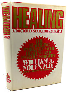 William A. Nolen HEALING :  A Doctor in Search of a Miracle 1st Edition 1st Prin