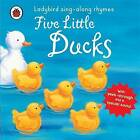 Five Little Ducks by Penguin Books Ltd (Board book, 2011)