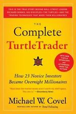 The Complete TurtleTrader : How 23 Novice Investors Became Overnight Millionaires by Michael W. Covel (2009, Paperback)