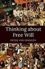 Thinking about Free Will by Peter Van Inwagen (Paperback, 2017)