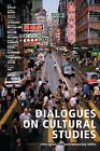 Dialogues on Cultural Studies: Interviews with Contemporary Critics by University of Calgary Press (Paperback, 2002)