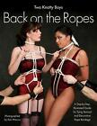 Two Knotty Boys Back on the Ropes by Two Knotty Boys (Paperback, 2009)