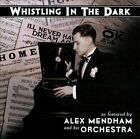 Whistling in the Dark * by Alex Mendham & His Orchestra (CD, Mar-2013, Rivermont)