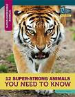 12 Super-Strong Animals You Need to Know by Tammy Gagne (Hardback, 2016)
