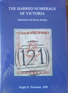 THE-BARRED-NUMERALS-OF-VICTORIA-Rarity-Ratings-2nd-Edition-by-HUGH-H-FREEMAN