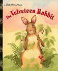 Little Golden Bks.: The Velveteen Rabbit by Margery Williams and Golden Books Staff (1993, Hardcover)