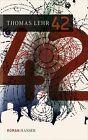 42 von Thomas Lehr (2013, Gebundene Ausgabe)