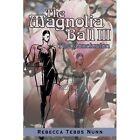 The Magnolia Ball 9781440193163 by Rebecca Nunn Paperback