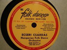 HUNGARIAN FOLK DANCE ORCHESTRA ecseri csardas/birjani uveges 78T 1950 FOLK DANCE