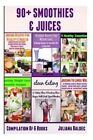 90+ Smoothies & Juices  : Smoothies & Juices Compilation by Juliana Baldec (Paperback / softback, 2013)