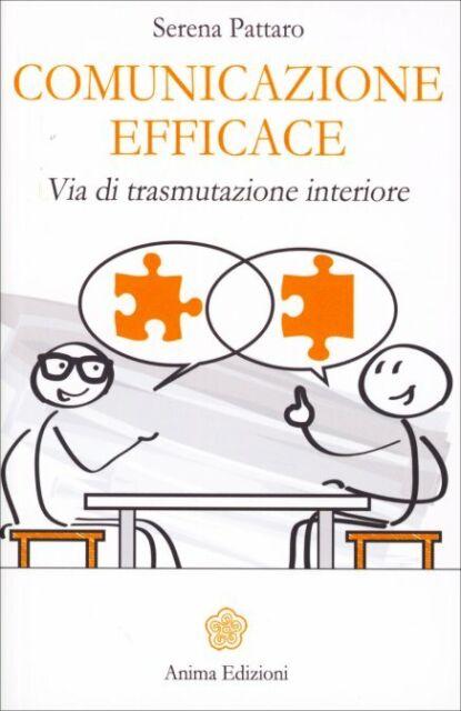 Comunicazione efficace - via di trasmutazione interiore - Serena Pattaro