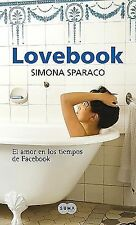 Lovebook. El amor en los tiempos de Facebook  Lovebook. Love in the Ti-ExLibrary