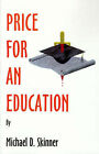 Price for an Education by Michael D Skinner (Paperback / softback, 2000)