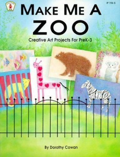Make Me a Zoo: Creative Art Projects for Prek-3 (Kids' Stuff)